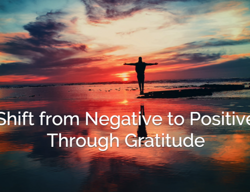 Shift From Negative to Positive Through Gratitude