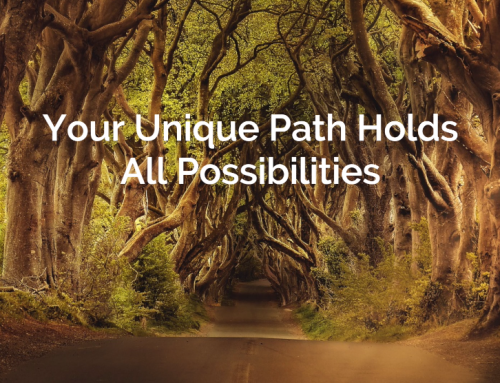 Your Unique Path Holds All Possibilities