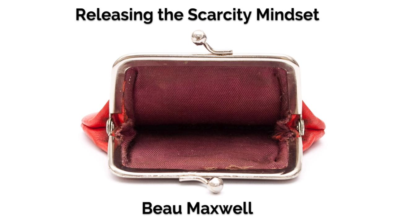 releasing scarcity