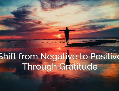 Shifting From Negative to Positive Through Gratitude