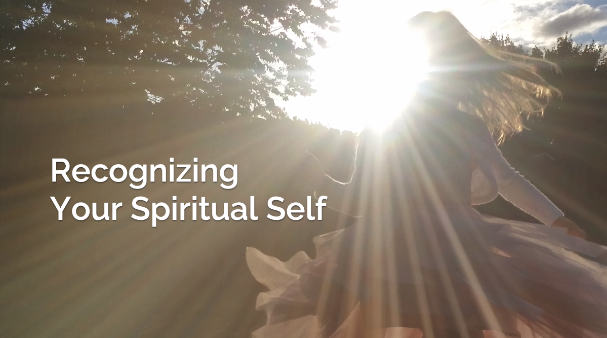 Recognizing Your Spiritual Self