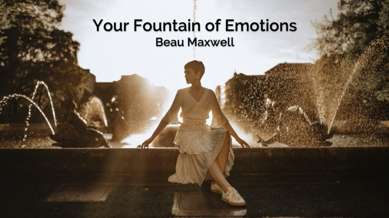 Your Fountain of Emotions