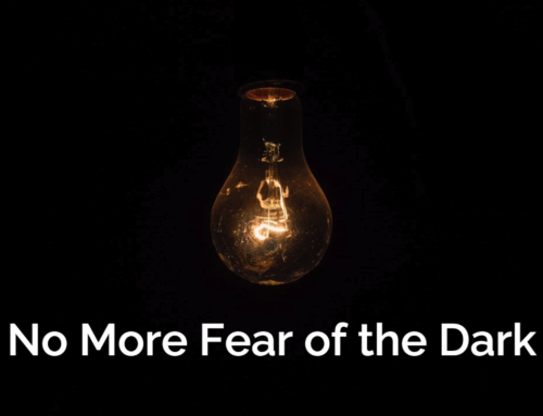 No More Fear of the Dark