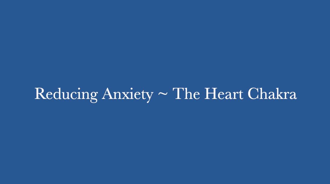 reducing anxiety heart chakra