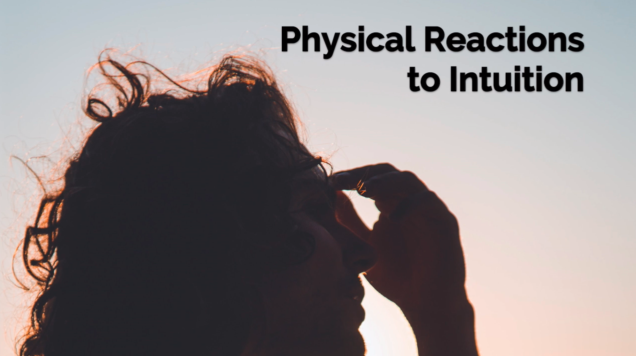Physical Reactions to Intuitio