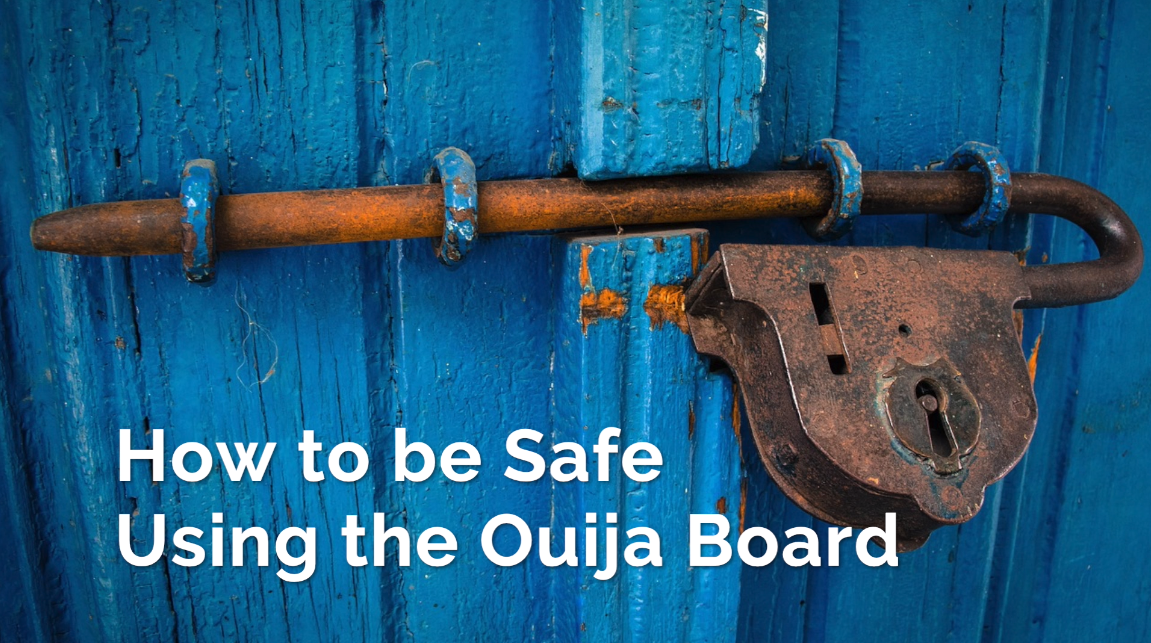 How to Be Safe When Using the Ouija Board